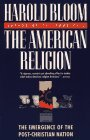 The American Religion: The Emergence of The Post-Christian Nation