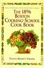 The 1896 Boston Cooking-School Cook Book