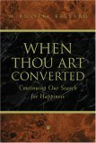 When Thou Art Converted: Continuing the Search for Happiness