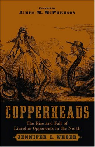 Copperheads by Jennifer L. Weber