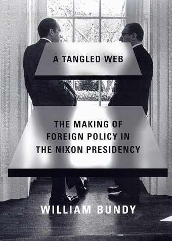 A Tangled Web: The Making of Foreign Policy in the Nixon Presidency