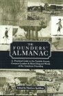 The Founders' Almanac: A Practical Guide to the Notable Events, Greatest Leaders & Most Eloquent Words of the American Founding
