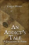 An Addict's Tale: A Collection of Poems