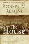 The House by Robert V. Remini