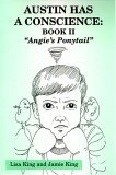 Austin Has a Conscience: Book II Angie's Ponytail""