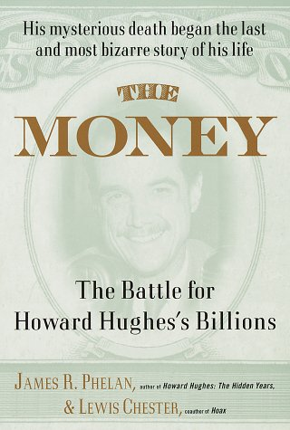 The Money: The Battle for Howard Hughes's Billions