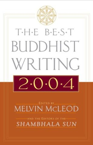The Best Buddhist Writing 2004 (The Best Buddhist Writing)
