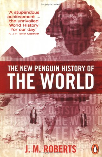 The New Penguin History of The World by J.M. Roberts