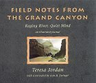 Field Notes from the Grand Canyon: Raging River, Quiet Mind