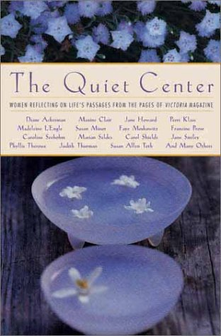 The Quiet Center: Women Reflecting on Life's Passages