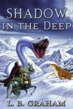 Shadow in the Deep by L.B. Graham