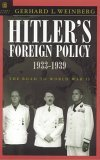 Hitler's Foreign Policy: The Road to World War II 1933-1939