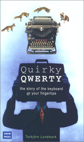 Quirky Qwerty: The Story of the Keyboard @ Your Fingertips