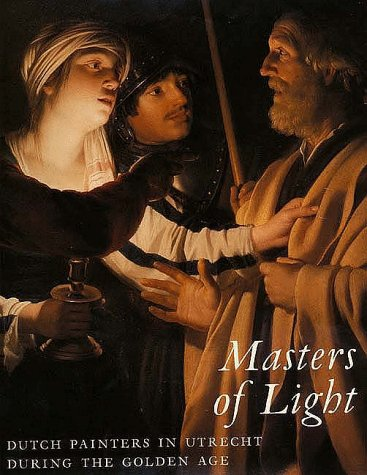Masters of Light: Dutch Painters in Utrecht During the ...