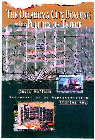 The Oklahoma City Bombing and the Politics of Terror by David    Hoffman