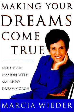 Making Your Dreams Come True by Marcia Wieder