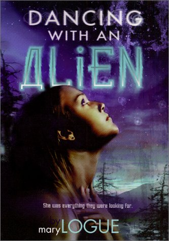 Dancing with an Alien by Mary Logue