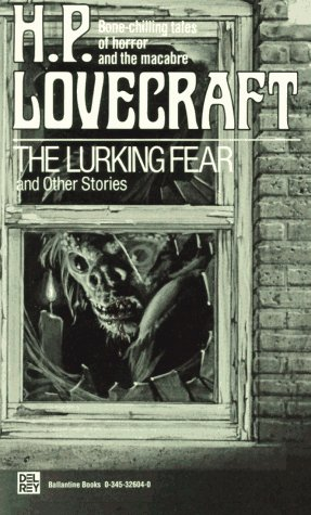 The Lurking Fear and Other Stories by H.P. Lovecraft