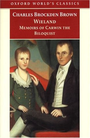 Wieland; Or the Transformation and Memoirs of Carwin, the Biloquist