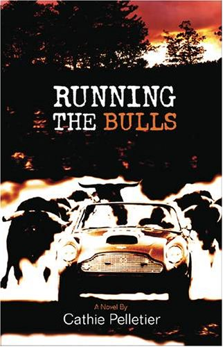 Running the Bulls by Cathie Pelletier