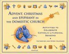Advent, Christmas, Epiphany in the Domestic Church