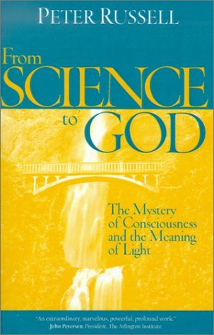 From Science to God by Peter Russell