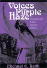 Voices in the Purple Haze: Underground Radio and the Sixties (Media and Society Series)