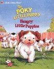 The Pokey Little Puppy: Hungry Little Puppies
