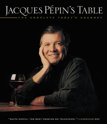 Jacques Pepin's Table by Jacques Pépin
