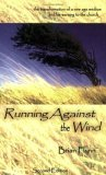 Running Against the Wind: The Transformation of a New Age Medium and His Warning to the Church