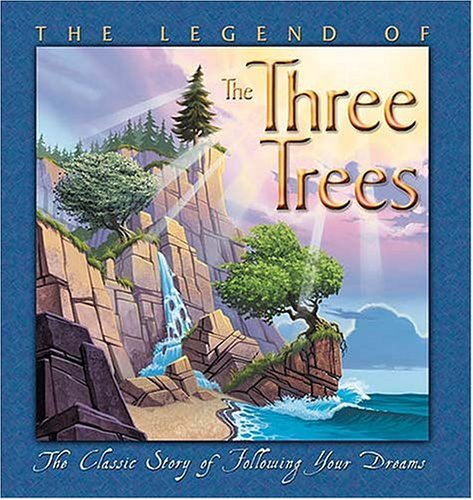 The Legend of the Three Trees by Catherine McCafferty