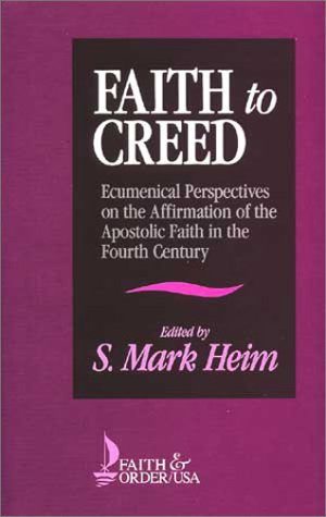 Faith to Creed: Ecumenical Perspectives on the Affirmation of the Apostolic Faith in the Fourth Century