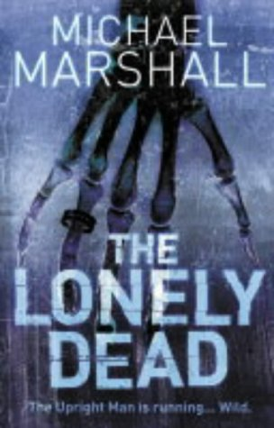 The Lonely Dead by Michael Marshall