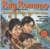 Raymie, Dickie, and the Bean: Why I Love and Hate My Brothers (Book and CD)
