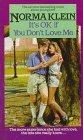 It's O.K. If You Don't Love Me by Norma Klein