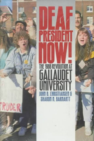 Deaf President Now!: The 1988 Revolution at Gallaudet University
