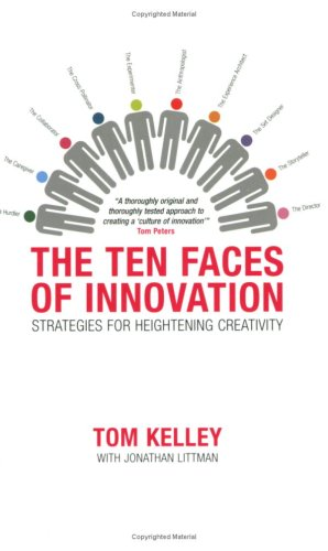 The Ten Faces of Innovation: Strategies for Heightened Creativity