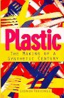 Plastic: The Making of a Synthetic Century