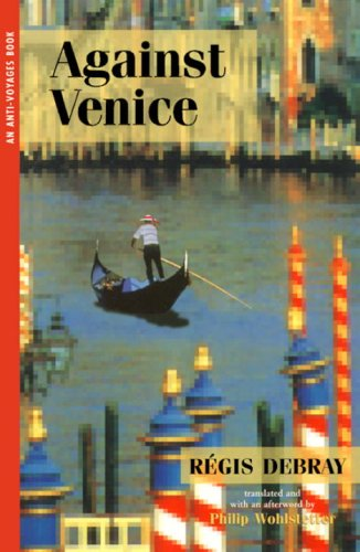 Against Venice (Anti-Voyages Series, #1)