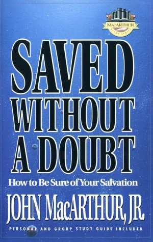 Saved Without a Doubt by John MacArthur Jr.