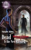Dead Is the New Black (Darkheart & Crosse Trilogy, #3)