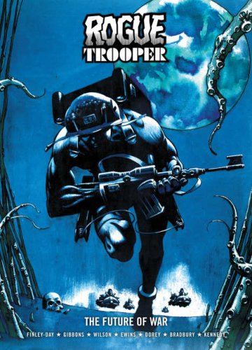 Rogue Trooper: The Future of War (Rogue Trooper 1)