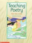 Teaching Poetry: Yes You Can! (Grades 4-8)