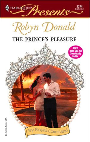 The Prince's Pleasure (By Royal Command, #2) (Harlequin Presents, #2274)