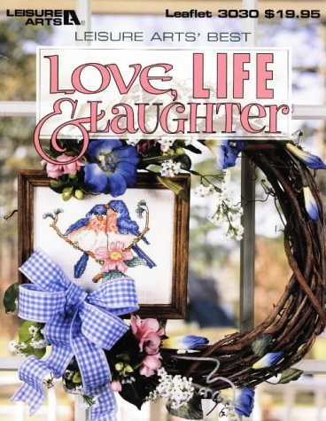 Love, Life and Laughter by Leisure Arts