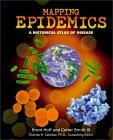 Mapping Epidemics: A Historical Atlas of Disease