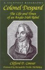 Colonel Despard: The Life And Times Of An Anglo-irish Rebel