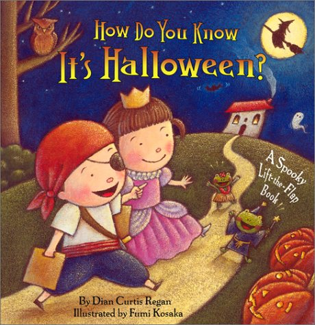 How Do You Know It's Halloween? by Dian Curtis Regan