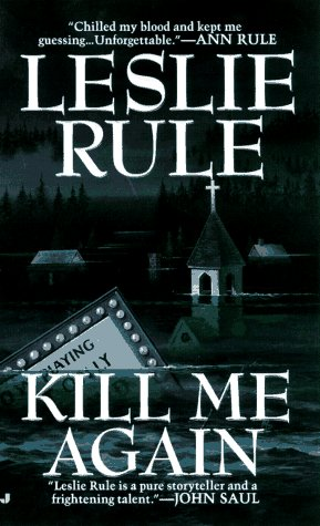 Kill Me Again by Leslie Rule