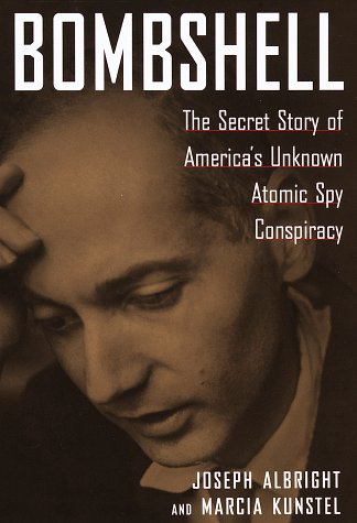 Free online download Bombshell : The Secret Story of America's Unknown Atomic Spy Conspiracy by Joseph Albright DJVU
